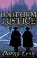 Go to record Uniform justice : [a Commissario Brunetti novel]